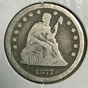 1877 S SEATED LIBERTY QUARTER G VG DETAILS   SCRATCHED