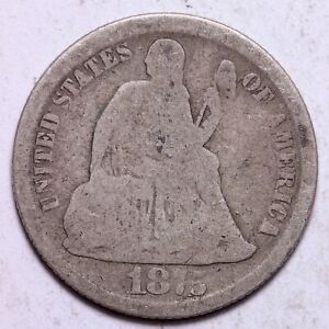 1875 CC SEATED LIBERTY DIME       R2YCC