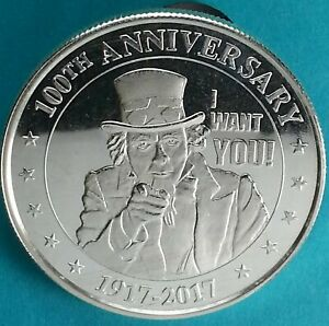 UNCLE SAM 100TH ANNIVERSARY 1917   2017  I WANT YOU  1 TROY OZ. .999 SILVER