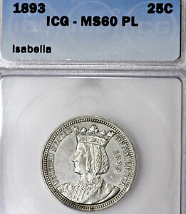 1893 P MS60 PL ISABELLA COMMEMORATIVE QUARTER 25C ICG GRADED PROOFLIKE