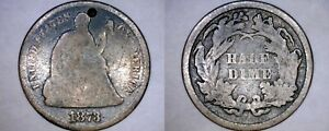 1873 P SEATED LIBERTY SILVER HALF DIME   HOLE MARKED