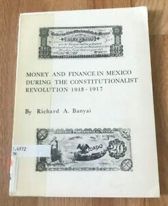 Click now to see the BUY IT NOW Price! MONEY AND FINANCE IN MEXICO DURING REVOLUTION RICHARD BANYAI   PRINTED 1976