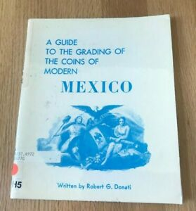 Click now to see the BUY IT NOW Price! A GUIDE TO THE GRADING OF THE COINS OF MODERN MEXICO BY ROBERT DONATI   1975