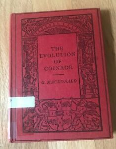 Click now to see the BUY IT NOW Price! THE EVOLUTION OF COINAGE BY GEORGE MACDONALD   PRINTED 1916