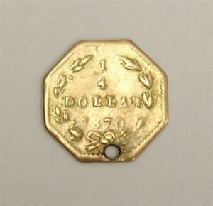 1870 CALIFORNIA FRACTIONAL GOLD OCTAGONAL QUARTER 1/4 DOLLAR SMALL HOLE