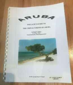Click now to see the BUY IT NOW Price! POLLACK'S GUIDE TO THE CHIPS & TOKENS OF ARUBA BY RALPH POLLACK   PRINTED 1996