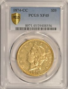 1874 CC $20 LIBERTY GOLD DOUBLE EAGLE COIN PCGS XF45 CARSON CITY MINT