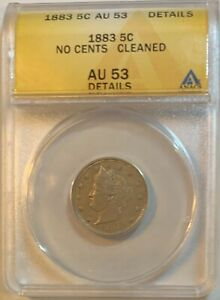 1883 V NICKEL   NO CENTS ANACS AU53 DETAILS   CLEANED
