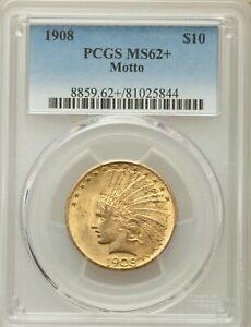 1908 INDIAN HEAD GOLD $10 EAGLE WITH MOTTO PCGS MS62  PLUS GRADE