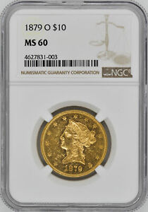 Click now to see the BUY IT NOW Price! 1879 O LIBERTY HEAD $10 NGC MS 60