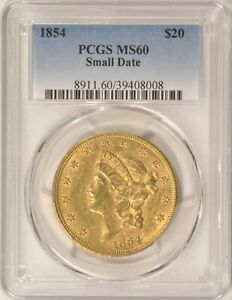 1854 SMALL DATE $20 LIBERTY GOLD DOUBLE EAGLE COIN PCGS MS60 UNCIRCULATED TYPE 1