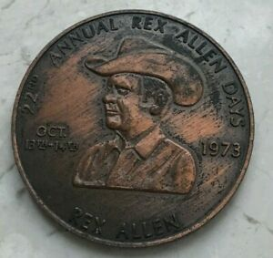 Click now to see the BUY IT NOW Price! 1973 22ND ANNUAL REX ALLEN DAYS BRONZE MEDAL   WILLCOX ARIZONA AZ COPPER DOLLAR