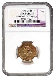 Click now to see the BUY IT NOW Price! 1876 CC $5 GOLD LIBERTY HEAD   NGC UNC DETAILS IMP CLEANED    FINEST KNOWN