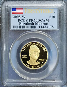 Click now to see the BUY IT NOW Price! 2008 W $10 GOLD ELIZABETH MONROE PCGS 1ST STRIKE PR70 DCAM WITH BOX & COA