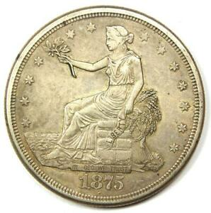 1875 S TRADE SILVER DOLLAR T$1   AU DETAILS    COIN