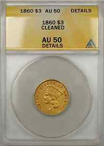 1860 INDIAN PRINCESS GOLD COIN $3 ANACS AU 50 DETAILS CLEANED BETTER QUALITY