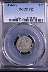 1867 S SEATED LIBERTY DIME PCGS F12   NICE FOR THE GRADE             6 17JNHT