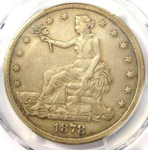 1878 S TRADE SILVER DOLLAR T$1   PCGS XF DETAILS  EF     CERTIFIED COIN