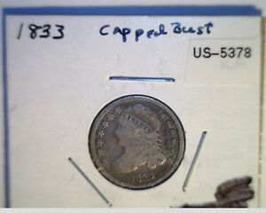 1833 US CAPPED BUST DIME  HIGH GRADE CIRCULATED  .8924 SILVER  US 5378