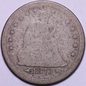 1873 S SEATED LIBERTY QUARTER   TOUGH DATE                 R7GMT