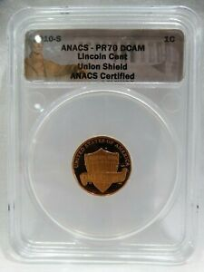 2010 S ANACS   PR70 DCAM LINCOLN CENT UNION SHIELD ANACS CERTIFIED