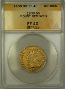 1800 DRAPED BUST $5 HALF EAGLE GOLD COIN ANACS EF 40 DETAILS
