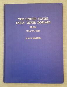 THE UNITED STATES EARLY SILVER DOLLARS 1794 1803 M.H. BOLENDER 1950 2ND ED.