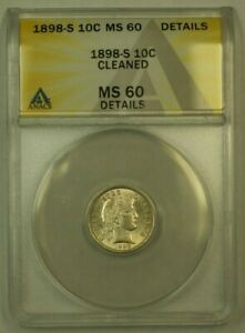 1898 S BARBER DIME 10C ANACS MS 60 DETAILS CLEANED  RS