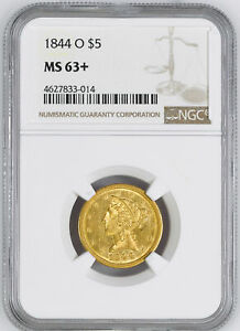 Click now to see the BUY IT NOW Price! 1844 O LIBERTY $5 NGC MS 63
