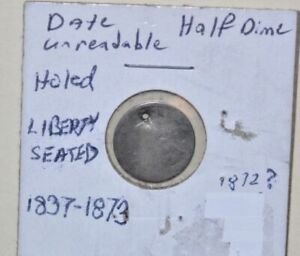 SILVER LIBERTY SEATED HALF DIME SPECIMEN  DATE UNKNOWN HOLED  4218