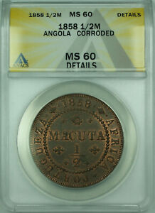Click now to see the BUY IT NOW Price! 1858 1/2M ANGOLA ANACS MS 60 DETAILS CORRODED 1/2 MACUTA COPPER COIN KM58