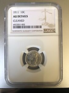 1911 D BARBER DIME NGC AU DETAILS CLEANED
