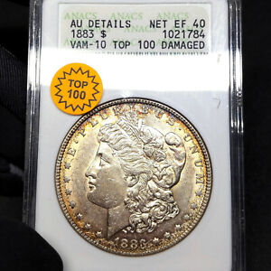 1883 VAM10 AU DETAILS DAMAGED MORGAN SILVER DOLLAR $1 ANACS GRADED TOP 100 VAM