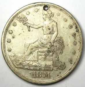 1874 CC TRADE SILVER DOLLAR T$1   VF DETAILS  HOLED     CARSON CITY COIN