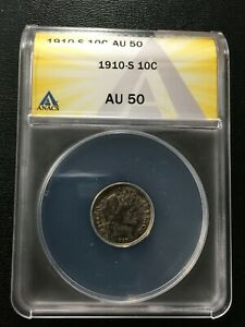 1910 S BARBER DIME ANACS AU 50   ABOUT UNCIRCULATED   GOOD DATE   CERTIFIED  10C