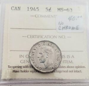 CAN COINS ICCS CERT 1945 5 CENT MS 63  NO CHROME NOT INDICATED ON CERT
