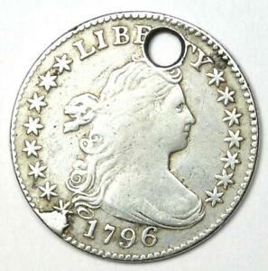 1796 DRAPED BUST DIME 10C   FINE DETAILS  HOLED     EARLY DATE COIN