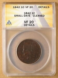1842 BRAIDED HAIR LARGE CENT 'SMALL DATE' ANACS VF 20 DETAILS