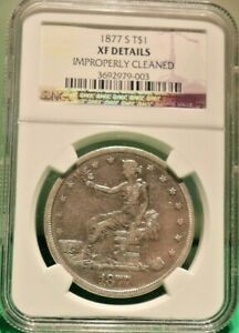 1877 S  UNITED STATES TRADE DOLLAR XF DETAILS IMPROPERLY CLEANED NGC GRADED