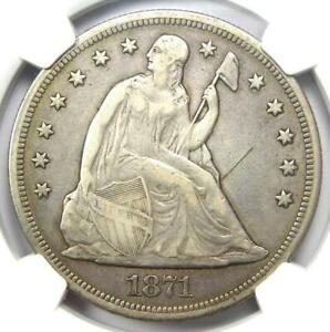 1871 SEATED LIBERTY SILVER DOLLAR $1   CERTIFIED NGC VF DETAIL    COIN