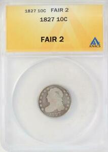 1827 CAPPED BUST DIME ANACS FA02   LOW BALL    DOUBLEJCOINS  3000 54