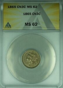 1865 3 CENT NICKEL 3CN ANACS MS 62 CLASHED DIES   39