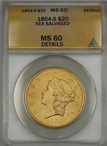 Click now to see the BUY IT NOW Price! 1854 S SHIPWRECK $20 LIBERTY DOUBLE EAGLE GOLD ANACS MS 60 SEA SALVAGED WW