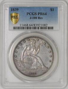 1839 GOBRECHT DOLLAR $ J 108 RES  PR64 SECURE PLUS PCGS