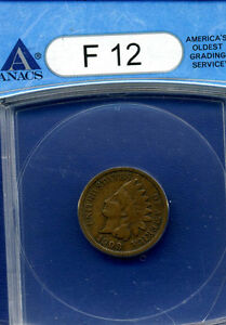 1908 S INDIAN HEAD CENT ANACS GRADED FINE 12   DATE.