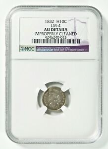 LM 4 1832 H10C CAPPED BUST HALF DIME NGC AU DETAILS IMPROPERLY CLEANED
