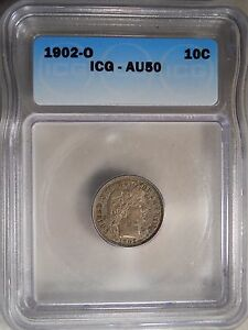 1902 O AU50 CERTIFIED ICG BARBER DIME 10 C CENT COIN 117