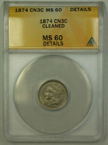 1874 THREE CENT NICKEL 3C ANACS MS 60 DETAILS  BETTER COIN  UNC