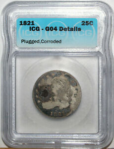 1821 US CAPPED BUST SILVER QUARTER  ICG G04 DETAILS HOLE FILLER PLUGGED