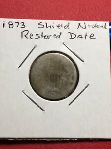 HARD TO FIND 1873 SHIELD NICKEL WORN CONDITION WITH CLEAR RESTORED DATE